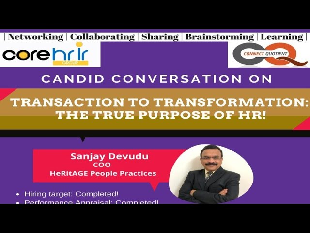 Transaction to Transformation: The True Purpose of HR!