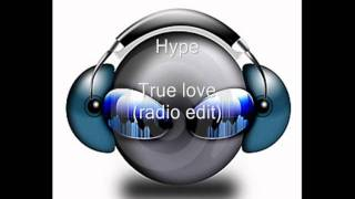Hype - True love (radio edit)