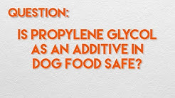 Propylene Glycol In Your Dog's Food?! WHAT?!