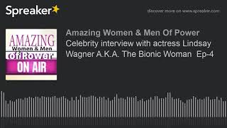 Celebrity interview with actress Lindsay Wagner A.K.A. The Bionic Woman  Ep-4