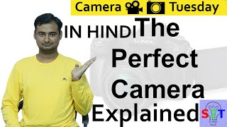 Camera Tuesday {Perfect Camera In HINDI}