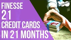 21 Credit Cards in 21 Months To Obtain $210k Business Funding