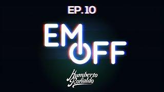 EM OFF - Humberto e Ronaldo - EP 10 - Jiló com ketchup.