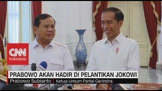 Prabowo Akan Hadir di Pelantikan Jokowi