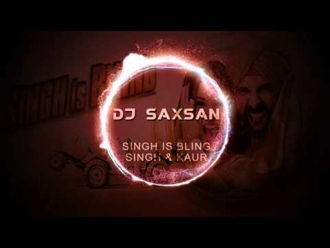 Singh & Kaur - Singh Is Bliing (DJ SAXSAN REMIX)