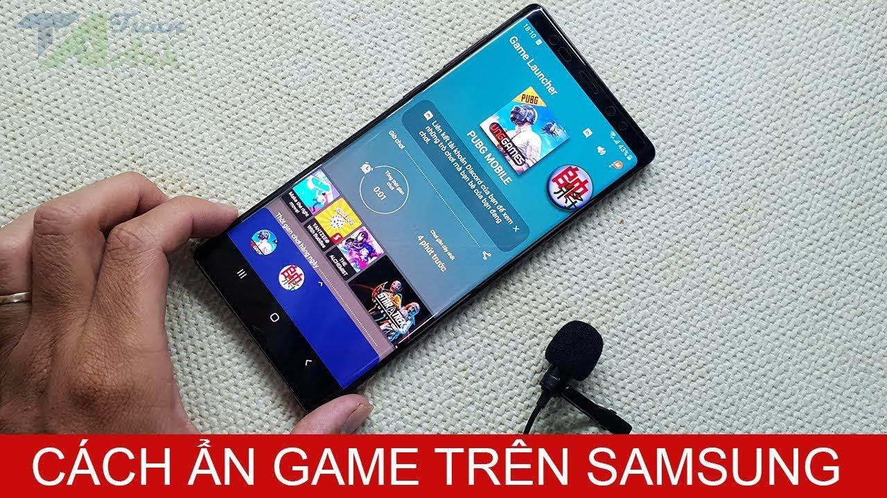 Cách ẩn game trên điện thoại Samsung không cần cài phần mềm