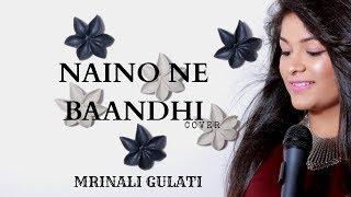 Naino Ne Baandhi   Mrinali Gulati   Gold   Akshay Kumar   Mouni Roy   Yasser Desai