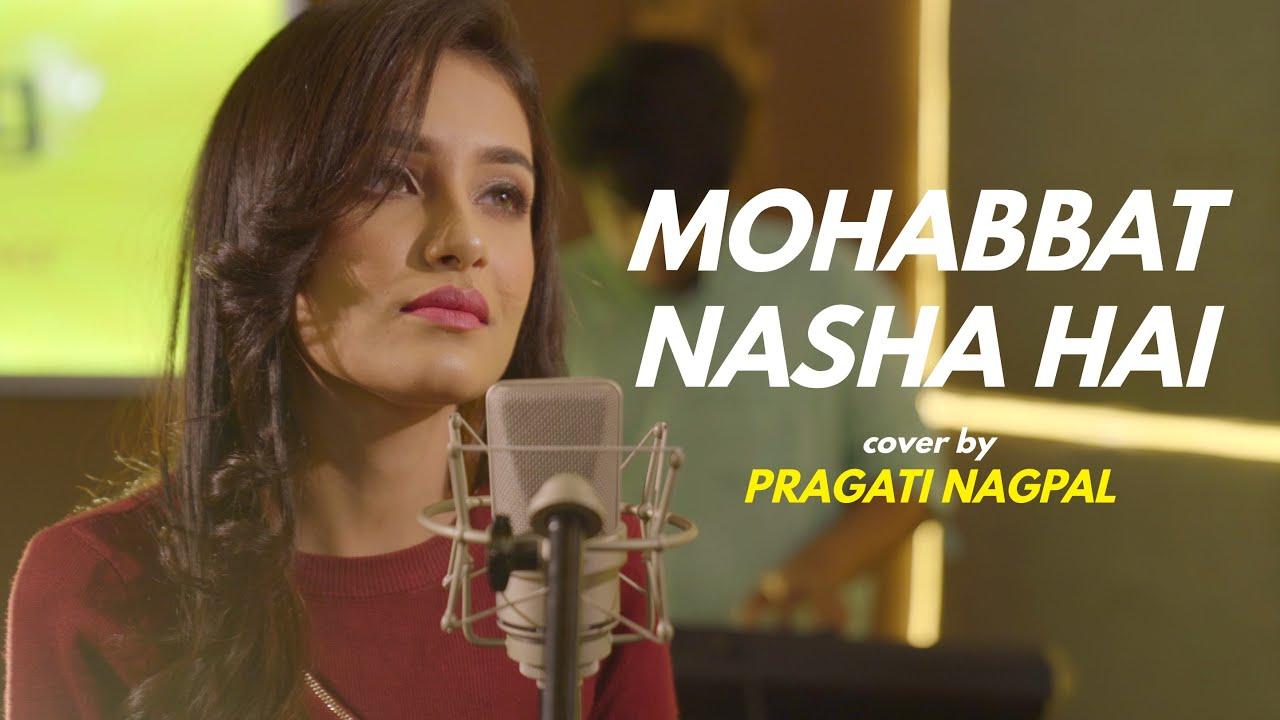 Mohabbat Nasha Hai - Pragati Nagpal | Sing Dil Se | Neha Kakkar | Tony Kakkar | Hate Story 4