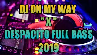Download Lagu Dj On My Way And Despacito
