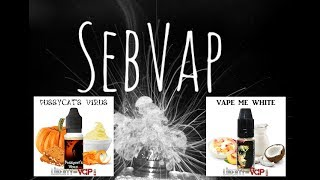 Test du Pussycat Virus et Vape Me White