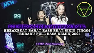Download DJ I NEED DOCTOR x MYSTERIOUS GIRL BREAKBEAT BARAT TINGGI BIKIN GOYANG FULL BASZ REMIX 2021