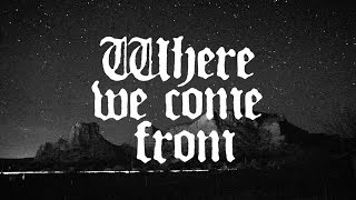 Where We Come From - Official Trailer!