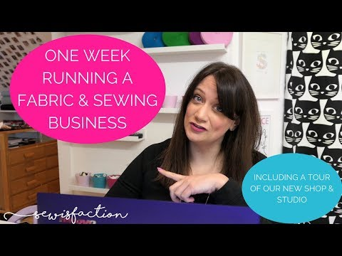 A Week In My Life; Running A Fabric Shop & Sewing Studio