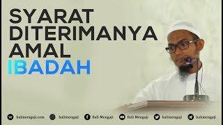 (0.37 MB) Syarat Diterimanya Amal Ibadah - Ustadz Farhan Abu Furaihan Mp3