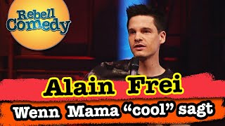 "Alain Frei – Wenn Mama sagt: ""Du bist cool"""