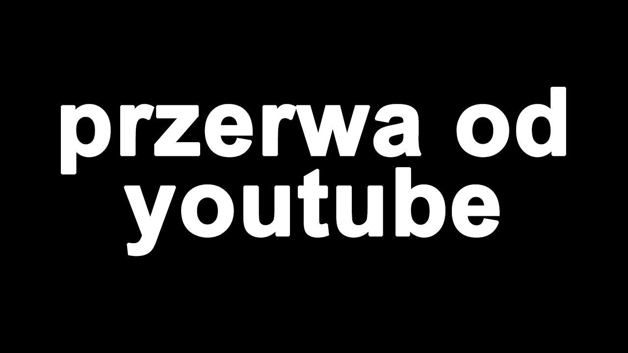 przerwa od youtube