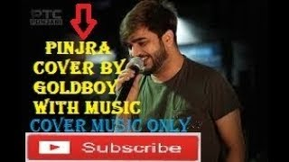 Goldboy🔥 Cover 🔥A Beautiful 🔥song🔥 Pinjra By Gurnazar
