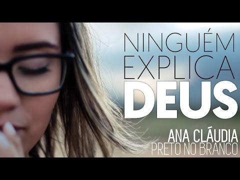 Ninguém Explica Deus | Preto no Branco feat. Gabriela Rocha (Ana Cláudia Cover)