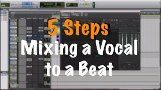 5 Steps - Mixing Vocals to the Beat