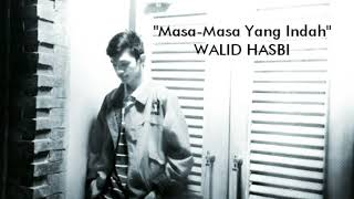 Download Walid Alhasbi - Masa-masa Yang Indah (Video Lyrics)