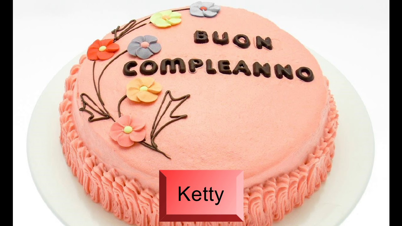 Buon Compleanno Ketty Auguri Youtube