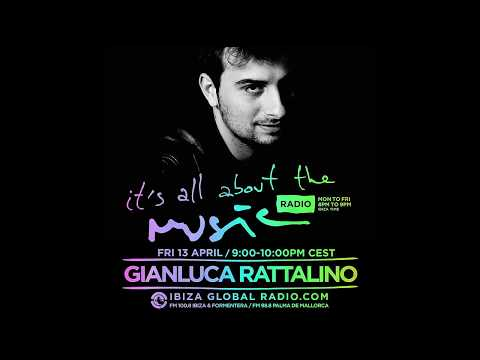 Gianluca Rattalino - It's All About The Music @ Ibiza Global Radio 13-04-18