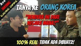"""Ayo Tantang Ujung Oppa [Reaksi Orang Korea """"Bendera Ini dari Negara Mana?""""] Bahasa Indonesia"""
