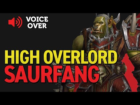 High Overlord Saurfang Voice Over - Patch 8.2