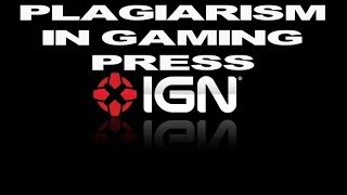 On Plagiarism in Game Journalism (IGN Plagiarizes YouTube Creator)
