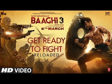 Baaghi 3 - Get Ready to Fight Reloaded Song | Tiger Shroff, Shraddha Kapoor