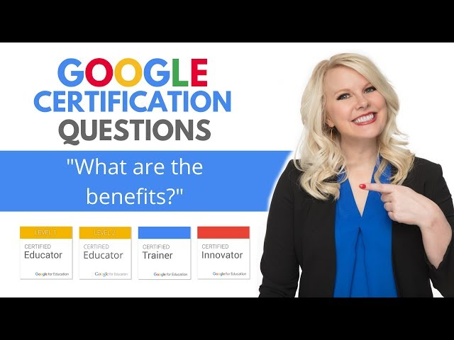 Google Certification Tips: What are the Benefits to Google Certification?