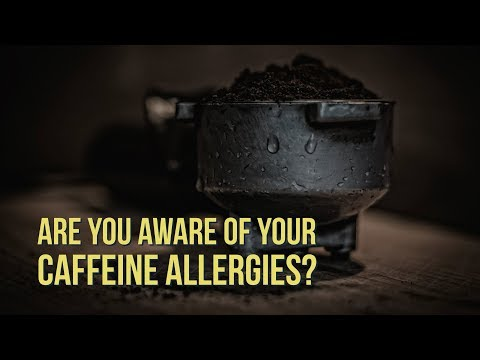 Are You Aware Of Your Caffeine Allergies? Here Are The Top 20 Symptoms