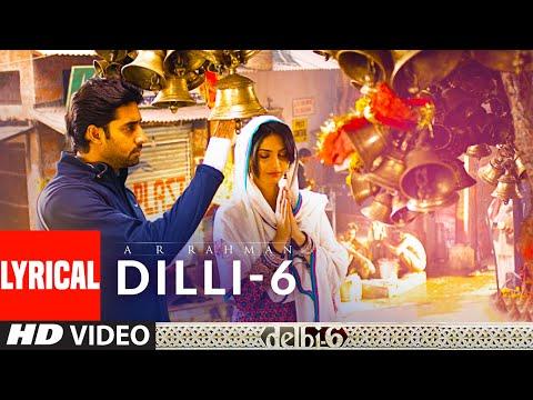 Lyrical: Dilli-6  Delhi 6  Abhishek Bachchan, Sonam Kapoor . Rahman