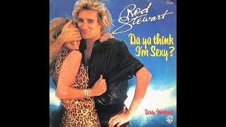 Rod Stewart ~ Da Ya Think I'm Sexy? 1978 Disco Purrfection Version