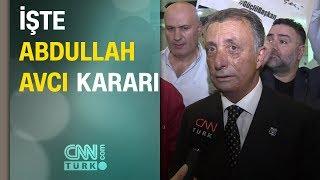 Beşiktaş Başkanı Ahmet Nur Çebi'den Abdullah Avcı cevabı