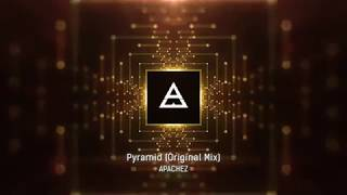 APACHEZ  - Pyramid (Original Mix)