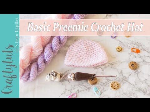 Basic Preemie Crochet Hat How To Crochet A Preemie Baby Hat With