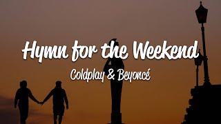 Coldplay - Hymn For The Weekend (Lyrics) ft. Beyoncé