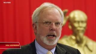 Cựu đại sứ Mỹ: Luật An ninh mạng cản đà kinh tế (VOA)