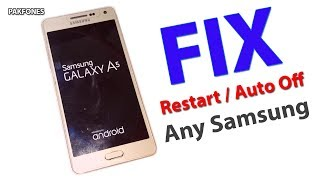 Samsung Galaxy A5 Restart Fixed - 100% Tested and Working Method For Any Samsung