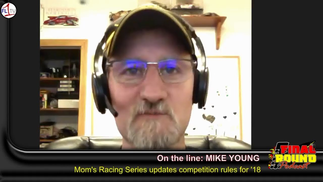 Mike Young and Mom's Racing Series ..::.. Final Round Podcast #039