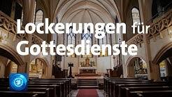 Lockerungen für Gottesdienste geplant
