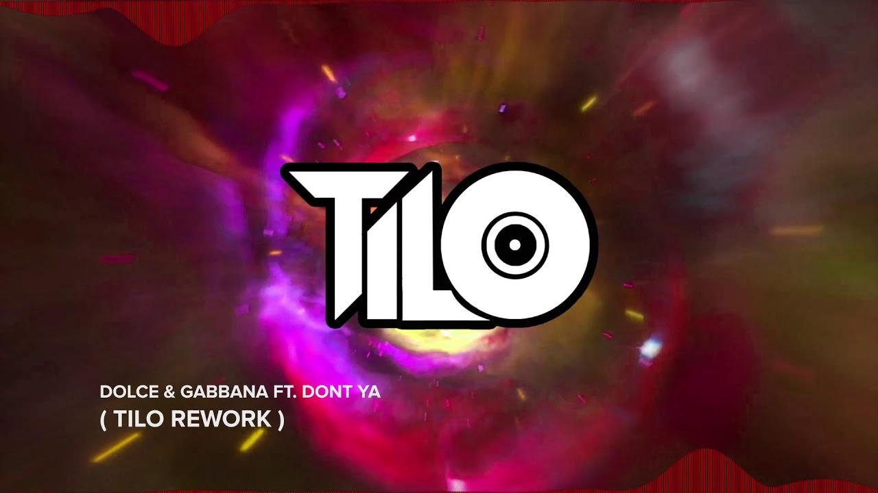 Dolce Gabbana ft Dont Ya - TiLo RW