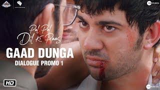 Gaad Dunga | Dialogue Promo 1 | Pal Pal Dil Ke Paas | Sunny Deol | Karan Deol | Sahher Bambba
