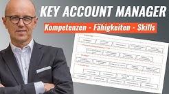 Welche Kompetenzen, Fähigkeiten, Skills muss ein Key Account Manager heute haben? (Jobprofil KAM)
