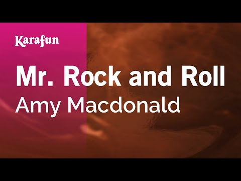Karaoke Mr. Rock and Roll - Amy Macdonald *