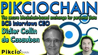 PikcioChain CEO Didier chats with BCB about their monetized personal data blockchain marketplace