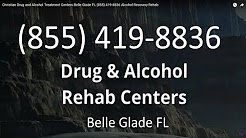 Christian Drug and Alcohol Treatment Centers Belle Glade FL (855) 419-8836 Alcohol Recovery Rehab