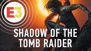 Что стало известно о Shadow of the Tomb Raider на E3 2018 новый геймплей, стелс и загадки