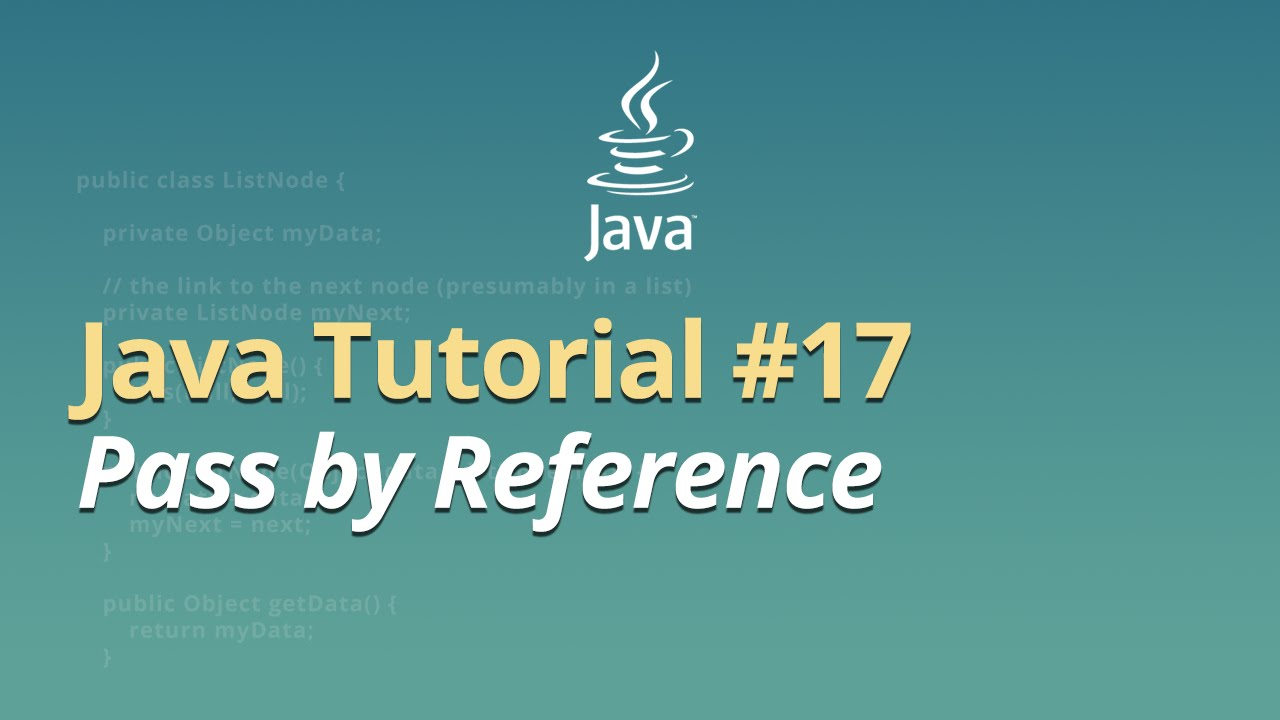 Java Tutorial - #17 - Pass by Reference